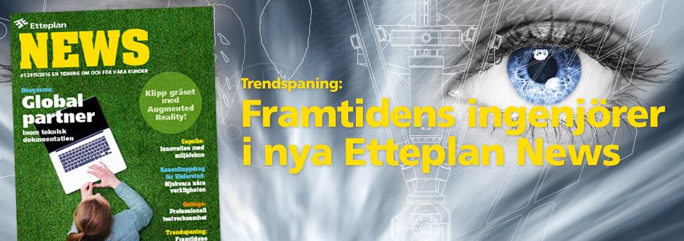 Trendspaning: Framtidens ingenjörer i nya Etteplan News